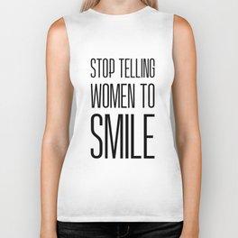 Stop Telling Women To Smile Biker Tank