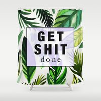 get shit done Shower Curtains featuring Get Shit Done  by Vasare Nar