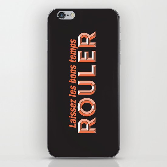 Laissez les bons temps rouler (Let the good times roll) iPhone & iPod Skin