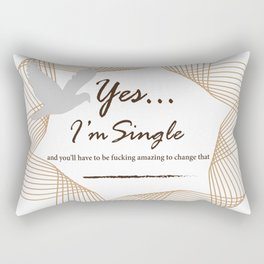 Yes... I'm Single Rectangular Pillow