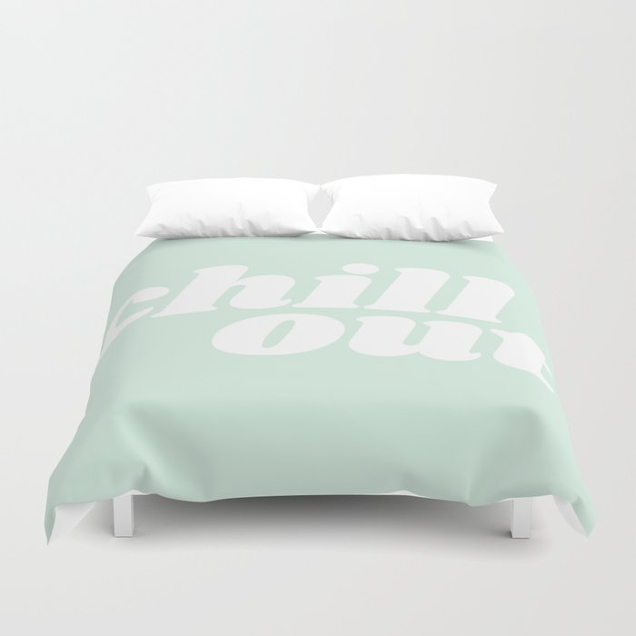 chill out Duvet Cover