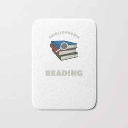 ABIBLIOPHOBIA Reading Readers Bookworms Book-lovers Reading Addicts Gifts Bath Mat