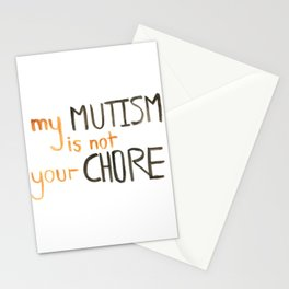My Mutism is not your Chore Stationery Cards