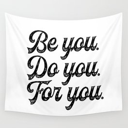 Be you. Do you.For you. Wall Tapestry