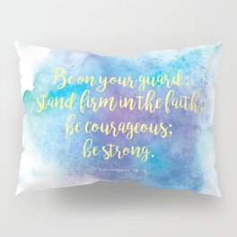 Inspiring Bible Verse, Be Courageous Pillow Sham