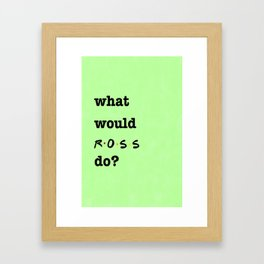 What Would ROSS Do? (1 of 7) - Watercolor Framed Art Print