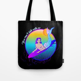 You can't ride with us Tote Bag