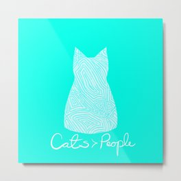 Cats are Better Than People Blue Abstract Colorful Print Metal Print
