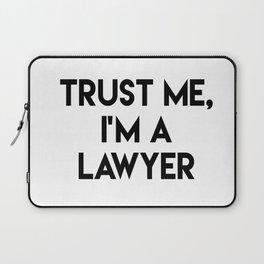 Trust me I'm a lawyer Laptop Sleeve