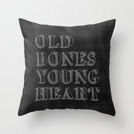 Old Bones Young Heart Throw Pillow