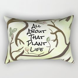 All About That Plant Life Rectangular Pillow