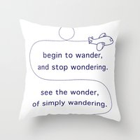 wander Throw Pillows featuring Wander by The Traveller, Wanderlust and Me