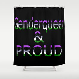 Genderqueer and Proud (black bg) Shower Curtain