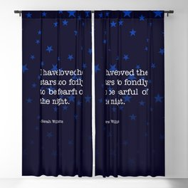 I have loved the stars too fondly to be fearful of the night. Blackout Curtain