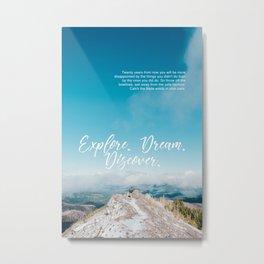 EXPLORE / DREAM / DISCOVER Metal Print
