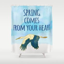 Spring Comes from Your Heart - Positive Quote Shower Curtain