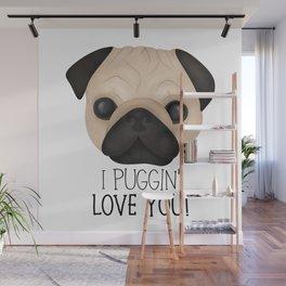 I Puggin' Love You! Wall Mural