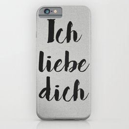 Ich Liebe Dich - German love iPhone Case