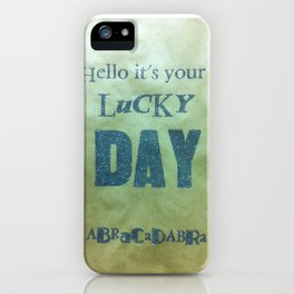 Hello, it's your lucky day iPhone Case