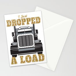I Just Dropped a Load Truck Driver Gift for Truckers  Stationery Cards