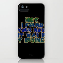 "Funny One-Liner ""Nosy"" Joke iPhone Case"