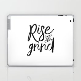 RISE AND GRIND, Bedroom Decor,Bedroom Wall Art,Home Decor,Motivational Quote,Rise And Shine Sign,Quo Laptop & iPad Skin
