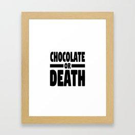 Chocolate or death Framed Art Print