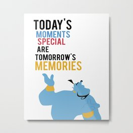 todays special moments are tomorrows memories Metal Print