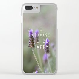 I choose to be happy Clear iPhone Case