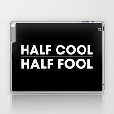 Half Cool Half Fool Laptop & iPad Skin