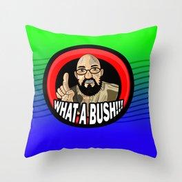 What A Bush!!! Throw Pillow