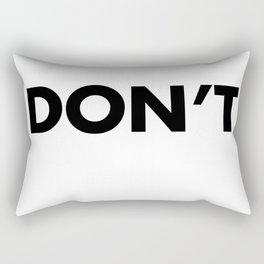 Don't Rectangular Pillow