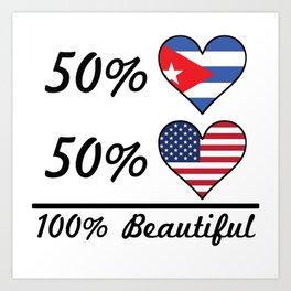 50% Cuban 50% American 100% Beautiful Art Print