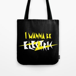 I Wanna Be Electric Tote Bag