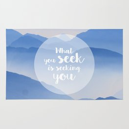 What you seek is seeking you Rug