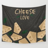 cheese Wall Tapestries featuring CHEESE LOVE by Ceren Aksu Dikenci