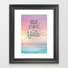 Cant knock the hustle Framed Art Print