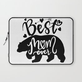 Best Mom Ever lovely Mama bear inspirational quote with bear silhouette. Hand writing vintage calligraphy phrase. isolated for print and poster. Typography design. Laptop Sleeve