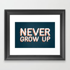 Never Grow Up Framed Art Print