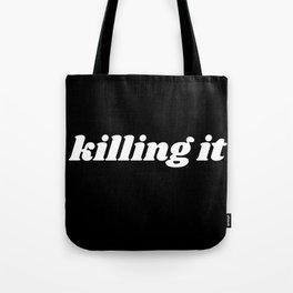 killing it Tote Bag