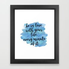 Be in love with your life - Jack Kerouac Framed Art Print