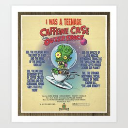 """""""I Was A Teenage Caffeine Case From Outer Space"""" Movie Poster Art Print"""