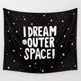 I Dream of Outer Space Wall Tapestry