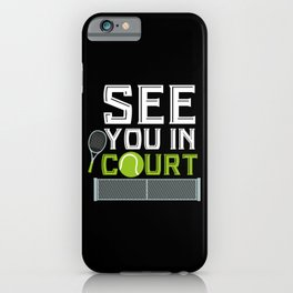 See You in Court | Tennis Player Gift iPhone Case