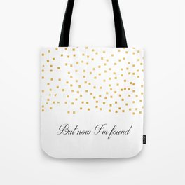 But Now Im Found - Amazing Grace Tote Bag