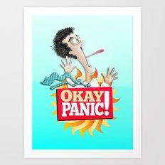 Okay Panic! Art Print