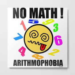 No math! Arithmophobia Metal Print