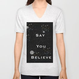 Say You Believe Unisex V-Neck
