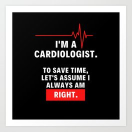 Funny cardiologist design for a heart doctor or a Art Print
