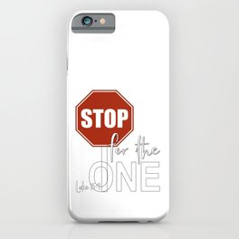 Christian Design - Stop for the One - Red Stop Sign iPhone Case